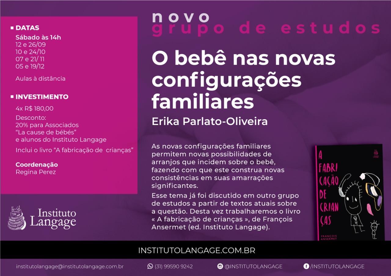 Grupo de Estudo (9) O Bebê e as Novas Configurações Familiares Turma sábado 14 horas – NOVA TURMA (setembro a novembro/20)
